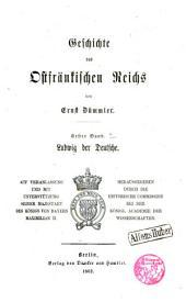 Geschichte des Ostfränkischen Reichs: Ludwig der Deutsche, Band 1