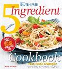 Simply Gluten Free 5 Ingredient Cookbook Book