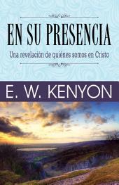 En su presencia: Una revelación de quiénes somos en Cristo