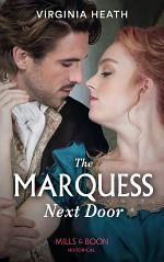 The Marquess Next Door (Mills & Boon Historical) (The Talk of the Beau Monde, Book 2)