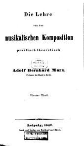 Die Lehre von der musikalischen Komposition, praktisch theoretisch von Adolf Bernhard Marx: Band 4