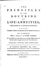 The principles of the doctrine of life-annuities: ... accompanied with a variety of new tables ...