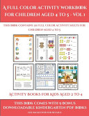 Activity Books for Kids Aged 2 to 4  A Full Color Activity Workbook for Children Aged 4 to 5   Vol 1  Book
