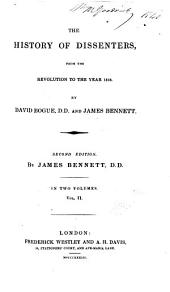 The History of Dissenters: From the Revolution to the Year 1808, Volume 2