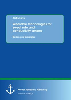 Wearable technologies for sweat rate and conductivity sensors  design and principles PDF