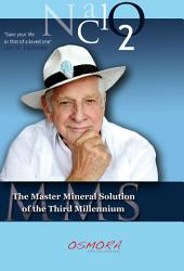 The Master Mineral Solution of the Third Millennium: save your life and that of a loved one
