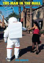 THE MAN IN THE MALL: it was easier to get a man on the moon, than it is to get a man in the mall