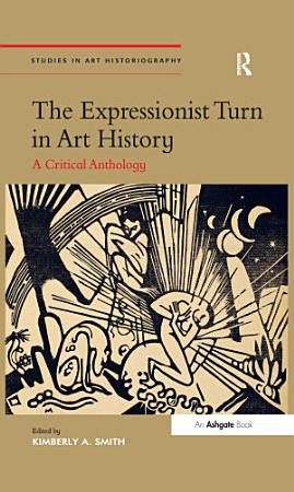 The Expressionist Turn in Art History PDF