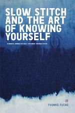 SLOW Stitch and The Art of Knowing Your Self