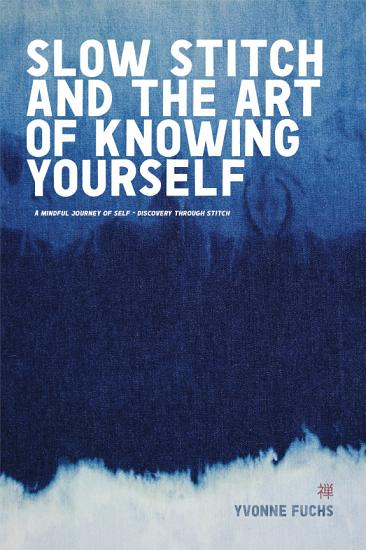 SLOW Stitch and The Art of Knowing Your Self PDF