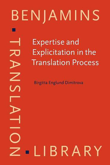 Expertise and Explicitation in the Translation Process PDF
