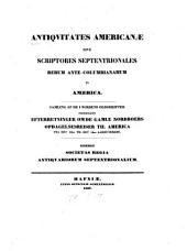 Antiquitates Americanae sive scriptores septentrionales rerum ante-columbianarum in America. (etc.)