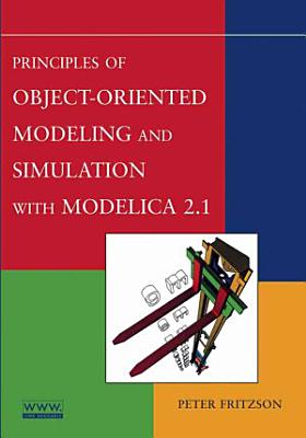 Principles of Object Oriented Modeling and Simulation with Modelica 2 1