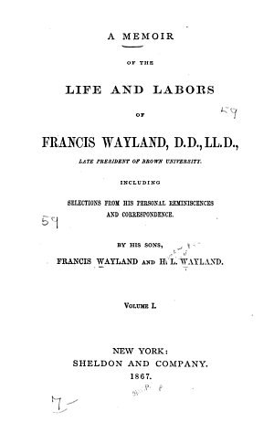 A Memoir of the Life and Labors of Francis Wayland