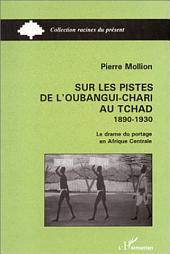 Sur les pistes de l'Oubangui-Chari au Tchad