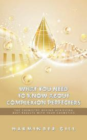 What You Need to Know About Complexion Perfecters: The Chemistry Behind Achieving Best Results with Your Cosmetics