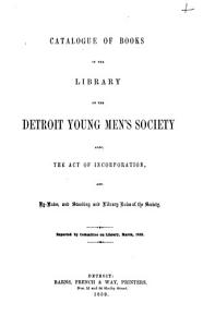 Catalogue of Books in the Library of the Detroit Young Men s Society PDF