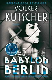 Babylon Berlin: Book 1 of the Gereon Rath Mystery Series