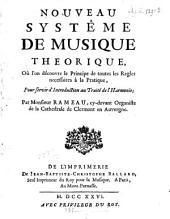 Nouveau systême de musique théorique, où l'on découvre le principe de toutes les règles nécessaires à la pratique: pour servir d'introduction au Traité de l'harmonie, Volume2