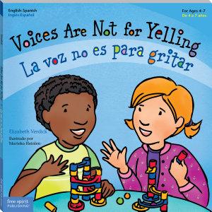 Voices Are Not for Yelling   La voz no es para gritar