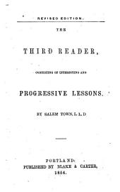 The Third Reader: Consisting of Interesting and Progressive Lessons