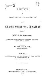 Reports of Cases Argued and Determined in the Supreme Court of Judicature of the State of Indiana: Volume 107
