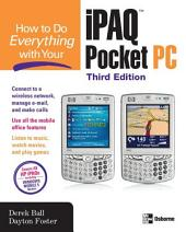 How to Do Everything with Your iPAQ Pocket PC, Third Edition: Edition 3