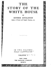 The Story of the White House: Volume 1