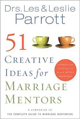 51 Creative Ideas for Marriage Mentors PDF