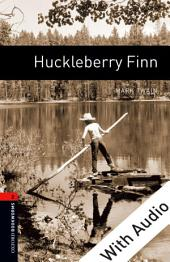 Huckleberry Finn - With Audio Level 2 Oxford Bookworms Library: Edition 3