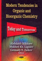Modern Tendencies in Organic and Bioorganic Chemistry: Today and Tomorrow