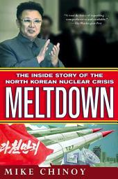 Meltdown: The Inside Story of the North Korean Nuclear Crisis