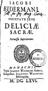 Iacobi Bidermani è Societate Jesu Deliciae Sacrae