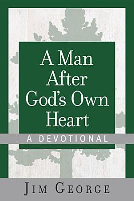 A Man After God s Own Heart  A Devotional