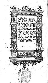 Paradisus animae fidelis, quo haec continentur: Canon vitae spiritualis, Epitomae vitae Jesu Christi ex quatuor Evangeliis. Cimeliarchion piarum precularum. Myelodochion psalmodiae sacrae