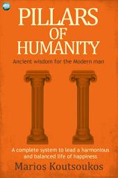 Pillars of Humanity: the Delphic Admonitions: Ancient wisdom for the modern man