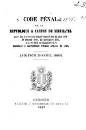 Code pénal de la république & canton de Neuchâtel: suivi des décrets du Grand Conseil des 22 juin 1860, 28 février 1868, 22 novembre 1870, 13 avril 1871 et 31 janvier 1876, modifiant et interprétant certains articles du code