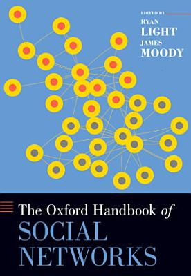 The Oxford Handbook of Social Networks PDF
