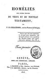 Homélies sur divers textes du Vieux et du Nouveau Testament: Volume1