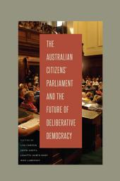 The Australian Citizens' Parliament and the Future of Deliberative Democracy