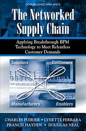 The Networked Supply Chain: Applying Breakthrough BPM Technology to Meet Relentless Customer Demands