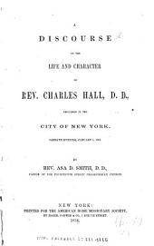 A discourse on the life and character of Rev. Charles Hall, D.D.: delivered in the City of New York ... January 1, 1854