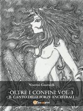 Oltre i Confini vol. III - Il canto delle Forze Ancestrali