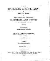 The Harleian Miscellany: A Collection of Scarce, Curious, and Entertaining Pamphlets and Tracts, as Well in Manuscript as in Print, Volume 9