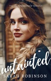 Untainted: The Photographer Trilogy, Book 3