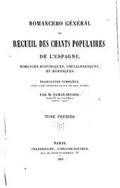 Romancero général: ou, Recueil des chants populaires de l'Espagne. Romances historiques, chevaleresques, et moresques, Volumes1à2