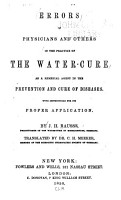 Errors of Physicians and Others in the Practice of the Water cure as a Remedial Agent in the Prevention and Cure of Diseases     PDF