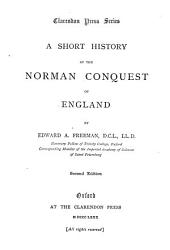 A Short History of the Norman Conquest of England: Volume 3