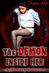 The Demon Inside Her: A 3-book Fantasy Collection of Sinful Desires Realized
