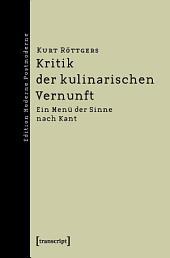 Kritik der kulinarischen Vernunft: Ein Menü der Sinne nach Kant